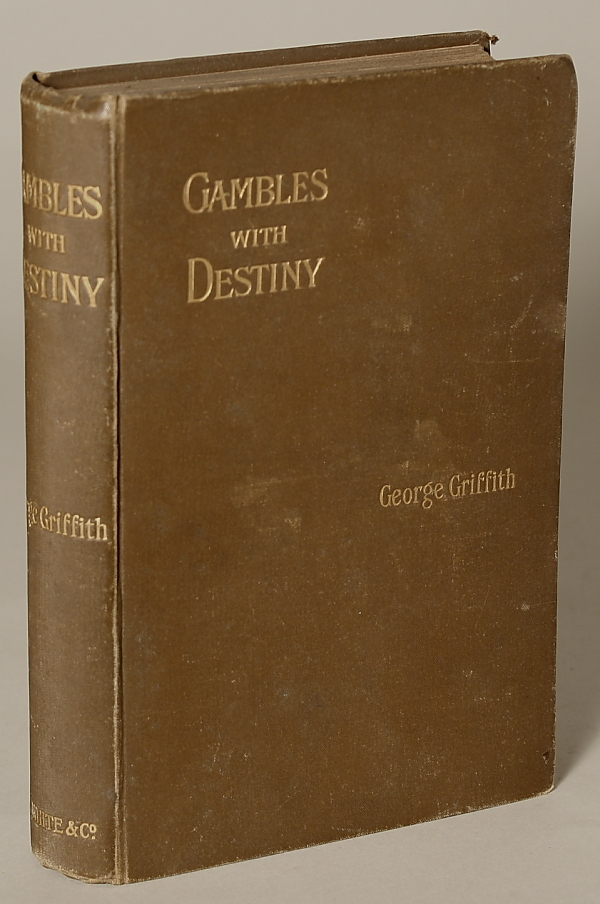 GAMBLES WITH DESTINY. George Griffith, George Chetwynd Griffith-Jones.