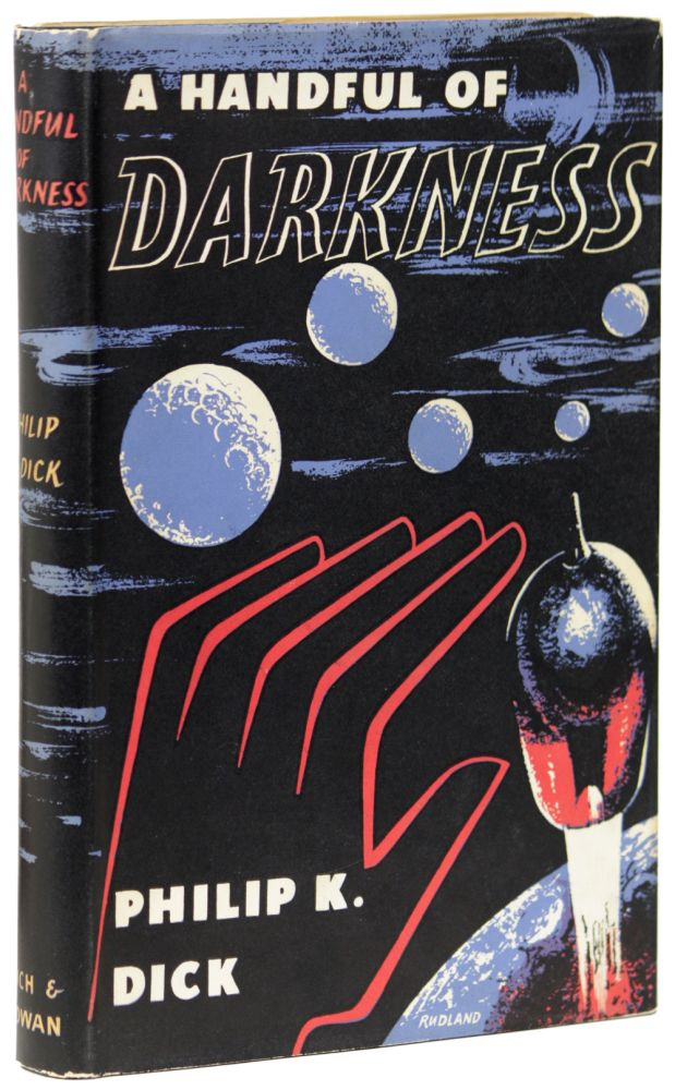 A HANDFUL OF DARKNESS. Philip K. Dick.