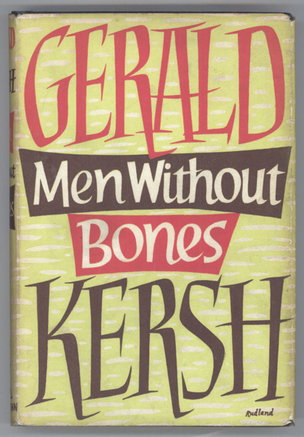 MEN WITHOUT BONES AND OTHER STORIES. Gerald Kersh.