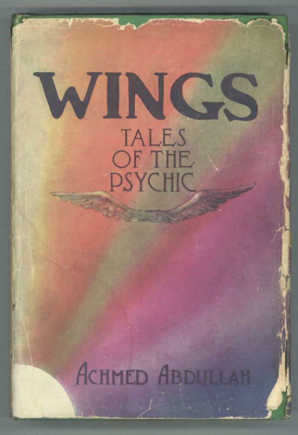 WINGS: TALES OF THE PSYCHIC. Achmed Abdullah.