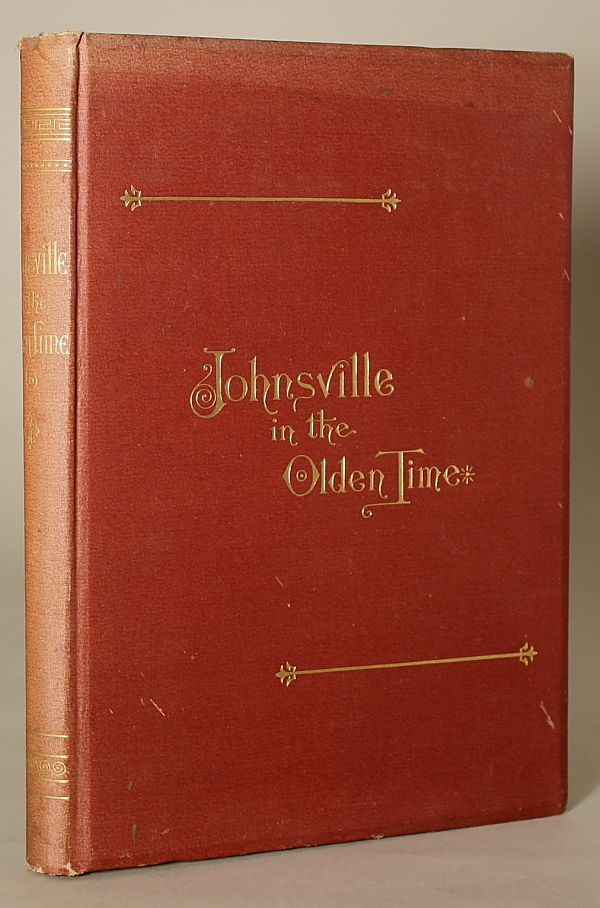 JOHNSVILLE IN THE OLDEN TIME, AND OTHER STORIES. Nathan J. Bailey.