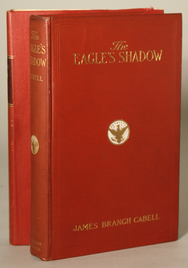 THE EAGLE'S SHADOW. James Branch Cabell.
