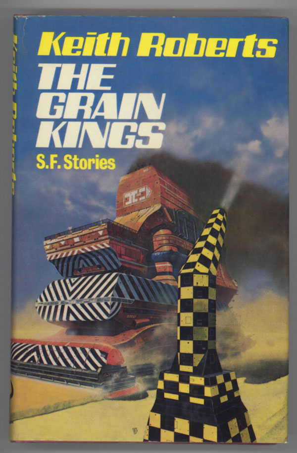 THE GRAIN KINGS: SF STORIES. Keith Roberts.