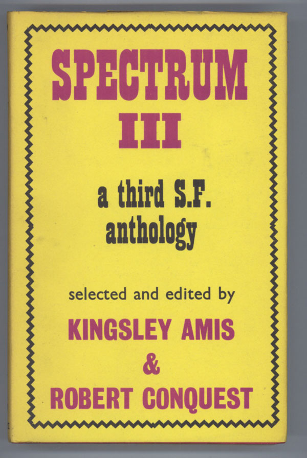 SPECTRUM III: A THIRD SCIENCE FICTION ANTHOLOGY. Kingsley Amis, Robert Conquest.