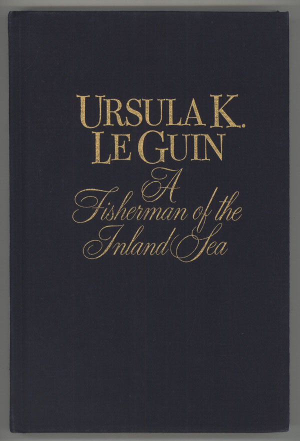 A FISHERMAN OF THE INLAND SEA: SCIENCE FICTION STORIES. Ursula K. Le Guin.