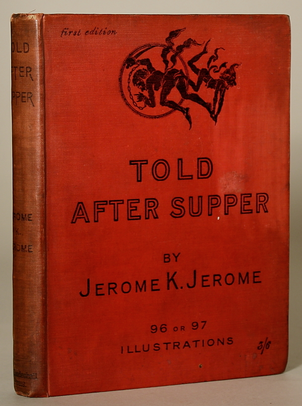 TOLD AFTER SUPPER. Jerome Jerome.
