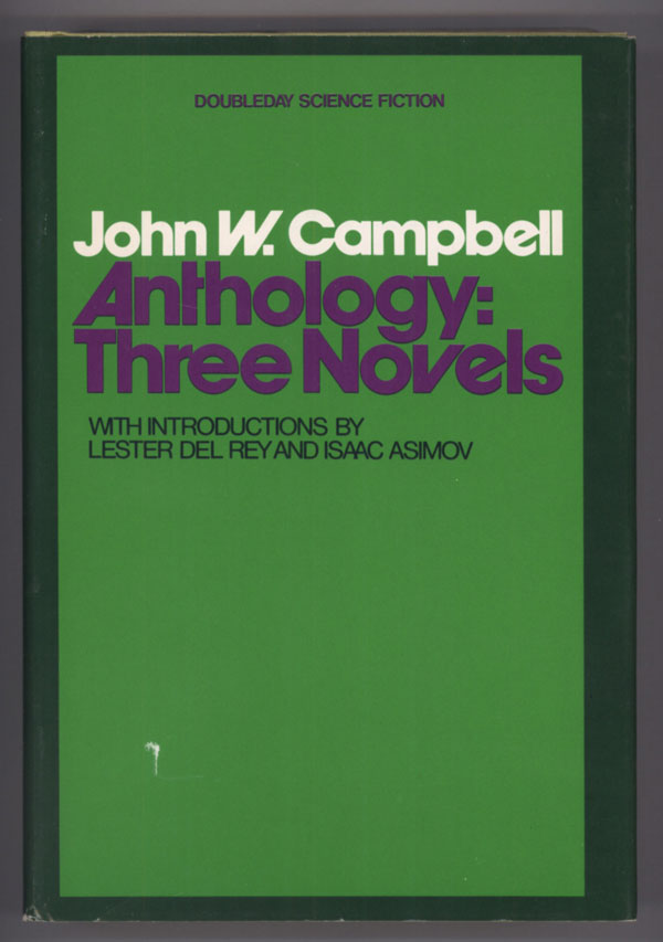 JOHN W. CAMPBELL ANTHOLOGY. With Introductions by Lester del Rey and Isaac Asimov. John W. Campbell, Jr.