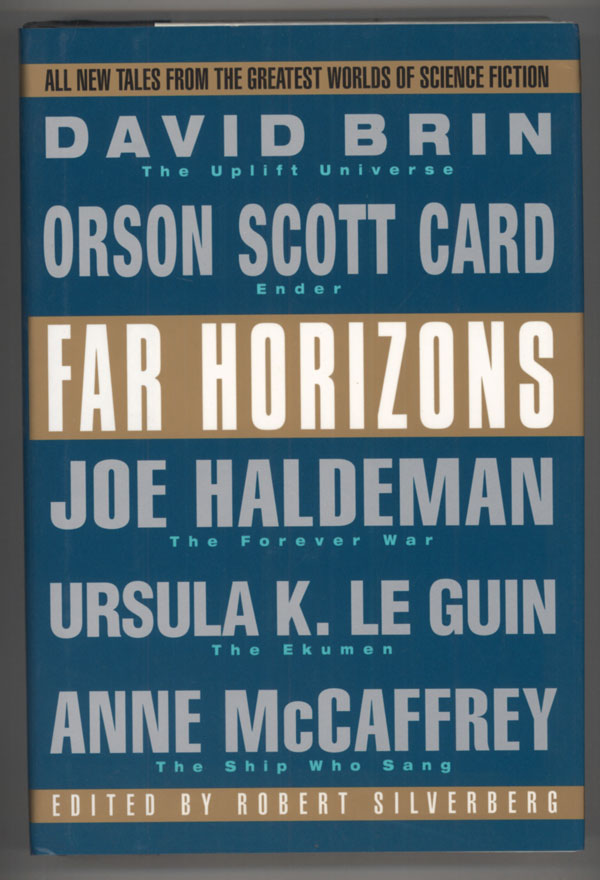 FAR HORIZONS: ALL NEW TALES FROM THE GREATEST WORLDS OF SCIENCE FICTION. Robert Silverberg.