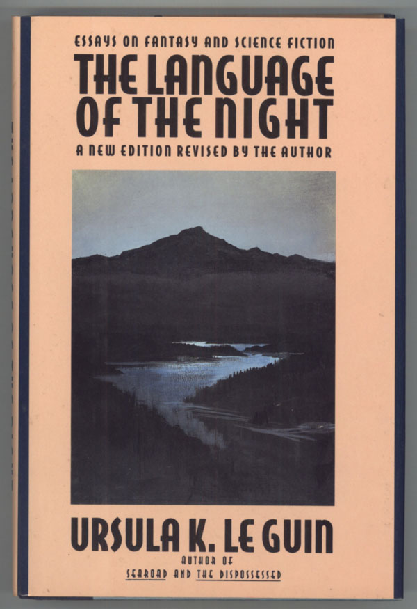 The Language Of The Night Essays On Fantasy And Science Fiction  Edited  And With Introductions By Susan Wood By Ursula K Le Guin On L W Currey   Le Guin