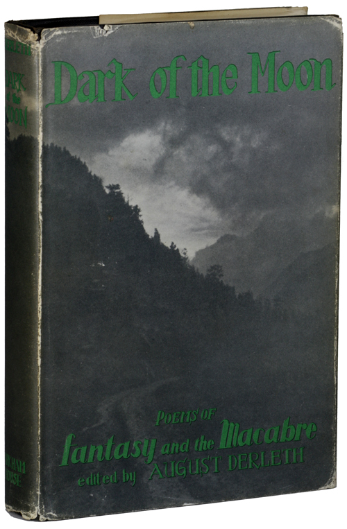 DARK OF THE MOON: POEMS OF FANTASY AND THE MACABRE. August Derleth.