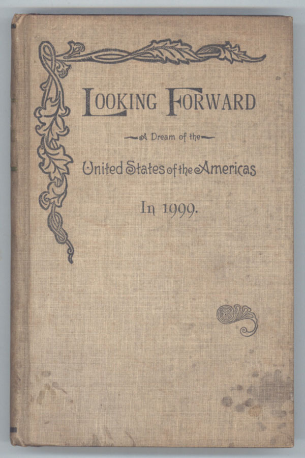 LOOKING FORWARD: A DREAM OF THE UNITED STATES OF THE AMERICAS IN 1999. Arthur Bird.