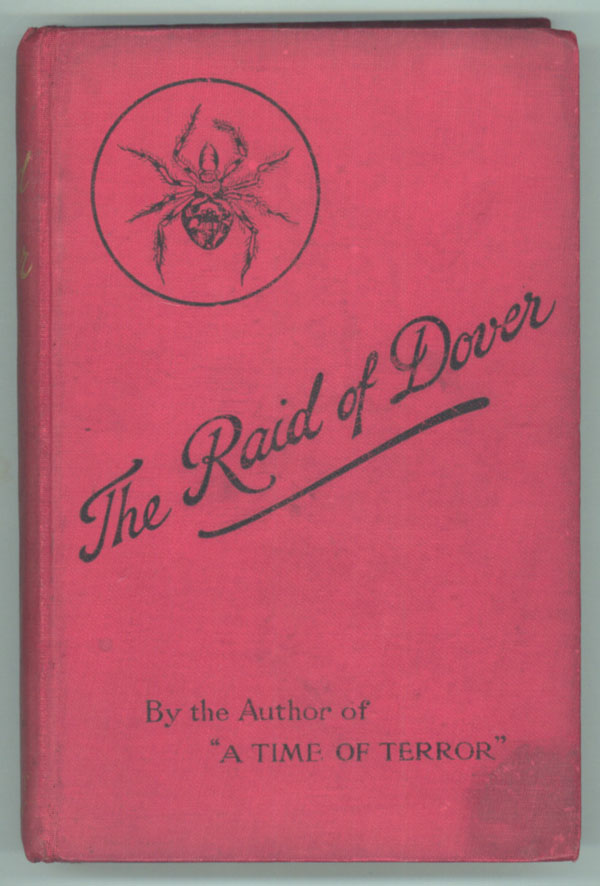 THE RAID OF DOVER: A ROMANCE OF THE REIGN OF WOMAN: A. D. 1940. Douglas Moret Ford.