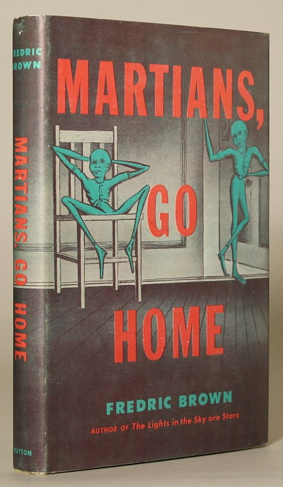 MARTIANS, GO HOME. Fredric Brown.