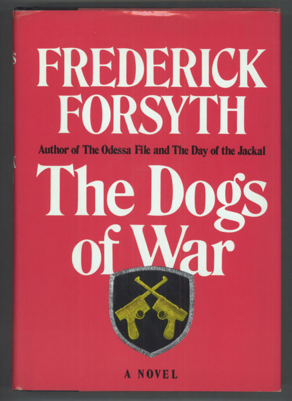 THE DOGS OF WAR. Frederick Forsyth.