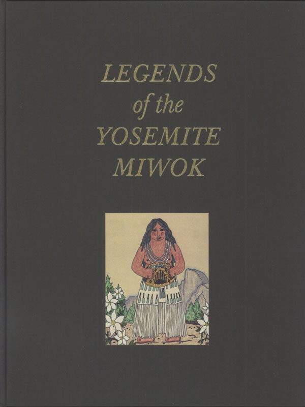 Legends of the Yosemite Miwok. Compiled by Frank La Pena and Craig D. Bates. Illustrated by Harry Fonseca. FRANK LA PENA, CRAIG D. BATES.