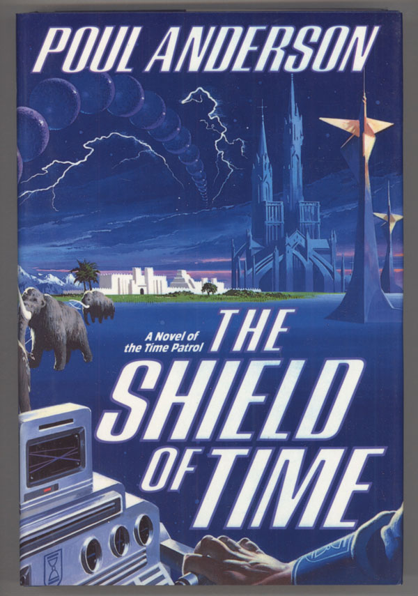 THE SHIELD OF TIME. Poul Anderson.
