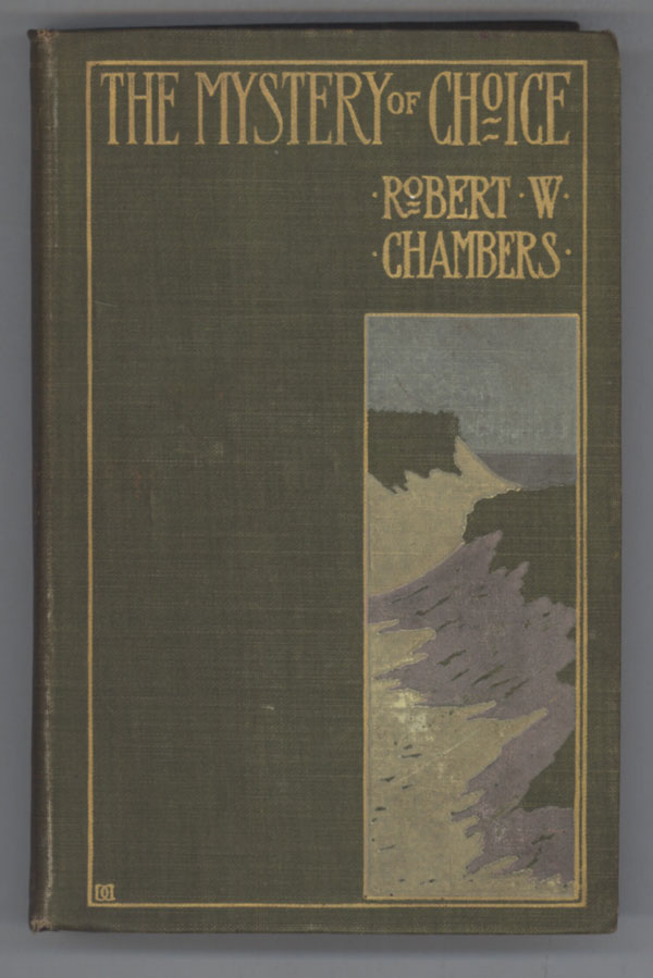 THE MYSTERY OF CHOICE. Robert Chambers.