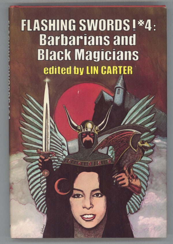 FLASHING SWORDS! #4: BARBARIANS AND BLACK MAGICIANS. Lin Carter.