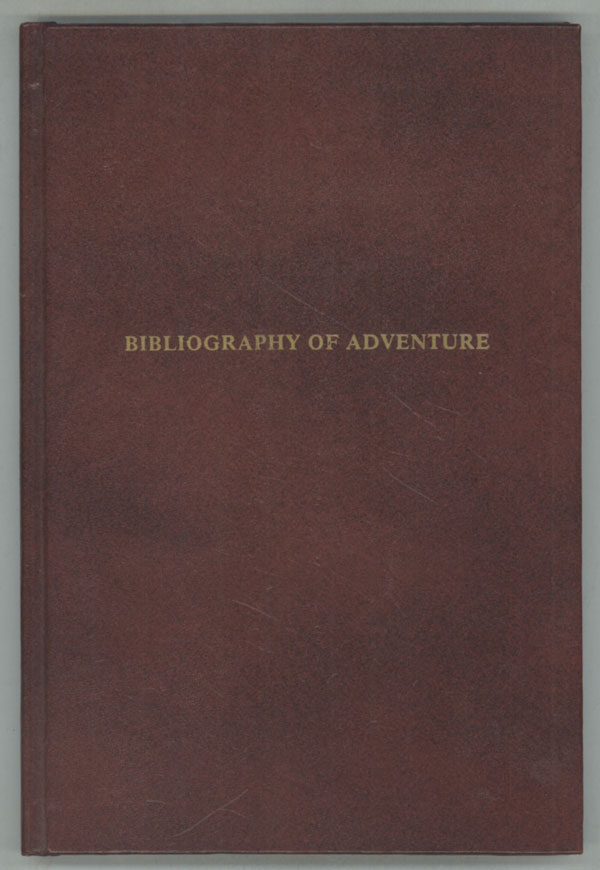 BIBLIOGRAPHY OF ADVENTURE: MUNDY, BURROUGHS, ROHMER, HAGGARD. Revised Edition. Bradford M. Day.