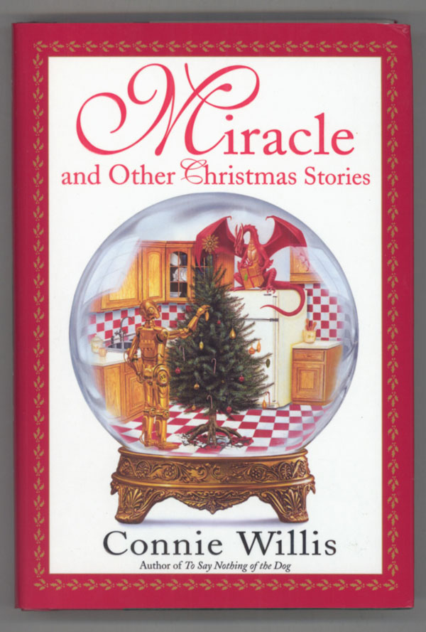 MIRACLE AND OTHER CHRISTMAS STORIES. Connie Willis.
