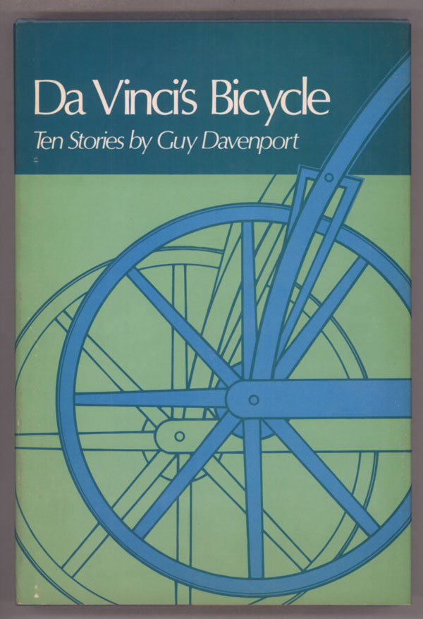 DA VINCI'S BICYCLE: TEN STORIES. Guy Davenport.