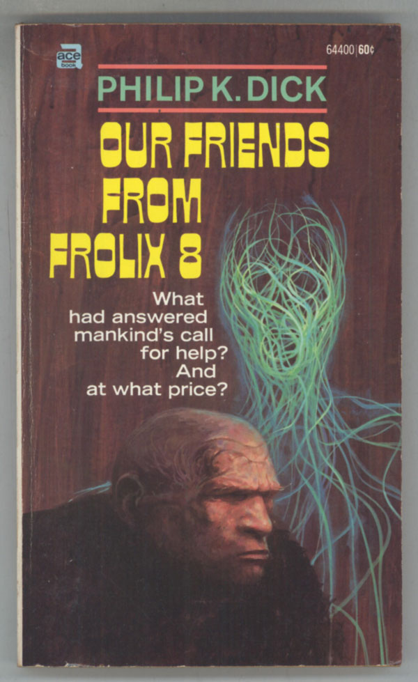OUR FRIENDS FROM FROLIX 8. Philip K. Dick.