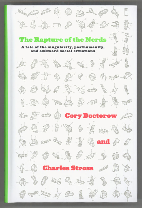 THE RAPTURE OF THE NERDS. Cory Doctorow, Charles Stross.