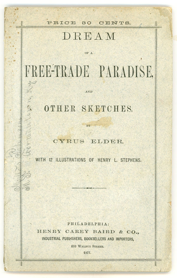 DREAM OF A FREE-TRADE PARADISE, AND OTHER SKETCHES. Cyrus Elder.
