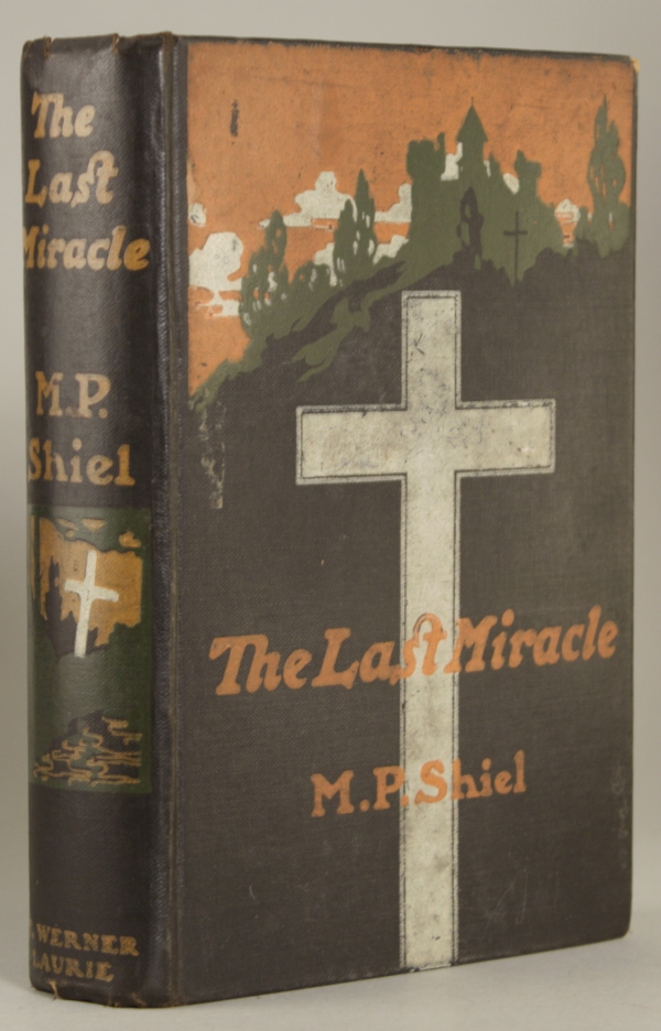THE LAST MIRACLE. Shiel.