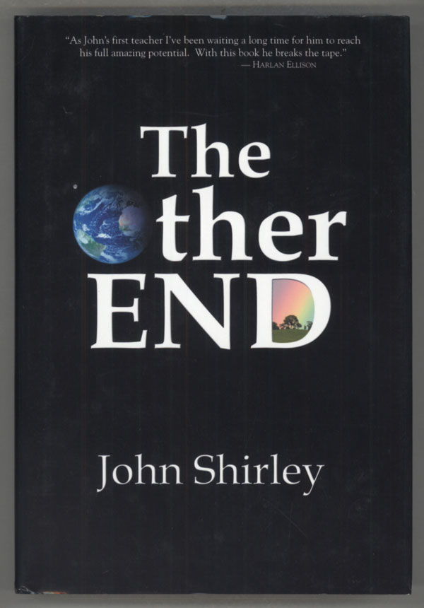THE OTHER END. John Shirley.