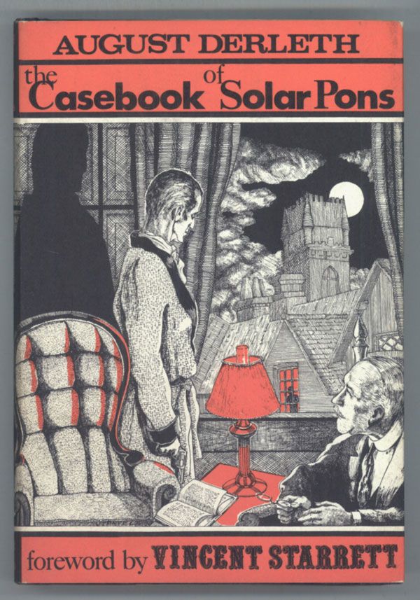THE CASEBOOK OF SOLAR PONS. August Derleth.