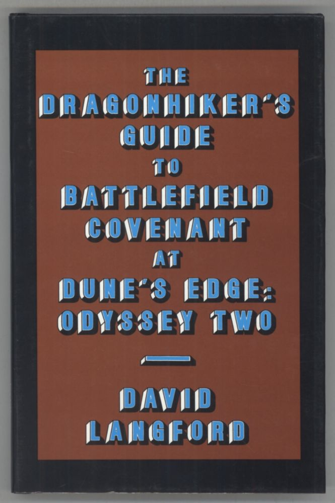 THE DRAGONHIKER'S GUIDE TO BATTLEFIELD COVENANT AT DUNE'S EDGE: ODYSSEY TWO. THE COLLECTED SCIENCE FICTION AND FANTASY PARODIES OF DAVID LANGFORD VOLUME 1. David Langford.