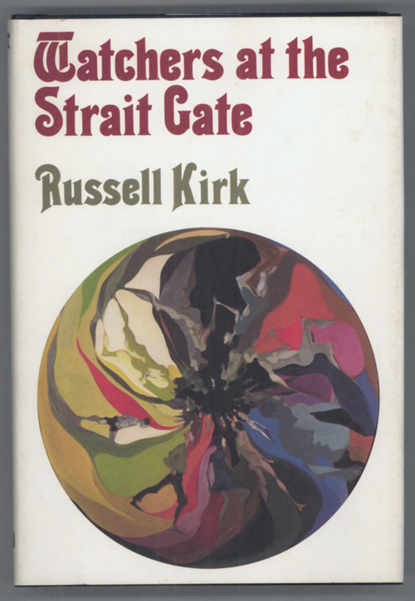 WATCHERS AT THE STRAIT GATE: MYSTICAL TALES. Russell Kirk.