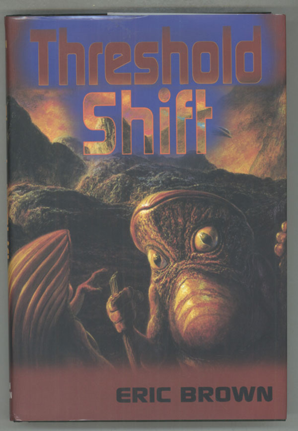 THRESHOLD SHIFT. With a Foreword by Stephen Baxter. Eric Brown.