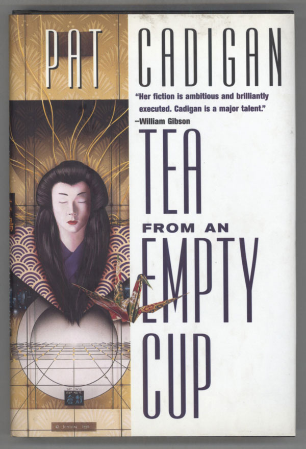 TEA FROM AN EMPTY CUP. Pat Cadigan.