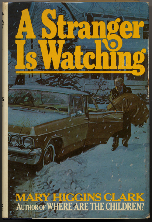 A STRANGER IS WATCHING. Mary Higgins Clark.