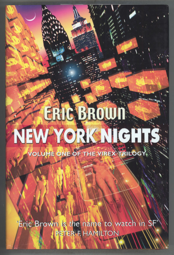 NEW YORK NIGHTS: BOOK ONE IN THE VIREX TRILOGY. Eric Brown.