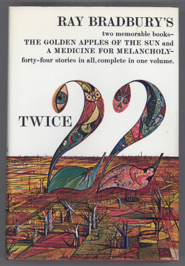 TWICE TWENTY-TWO: THE GOLDEN APPLES OF THE SUN [and] A MEDICINE FOR MELANCHOLY. Ray Bradbury.