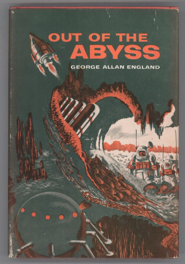 OUT OF THE ABYSS. George Allan England.