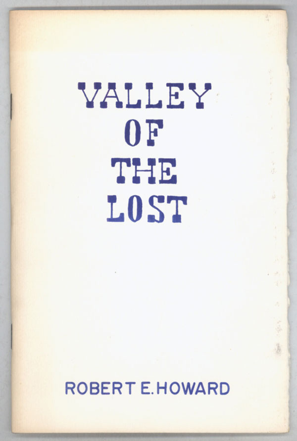 VALLEY OF THE LOST. Robert E. Howard.