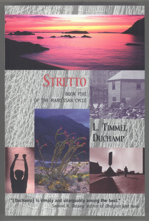 STRETTO: BOOK FIVE OF THE MARQ'SSAN CYCLE. L. Timmel Duchamp.