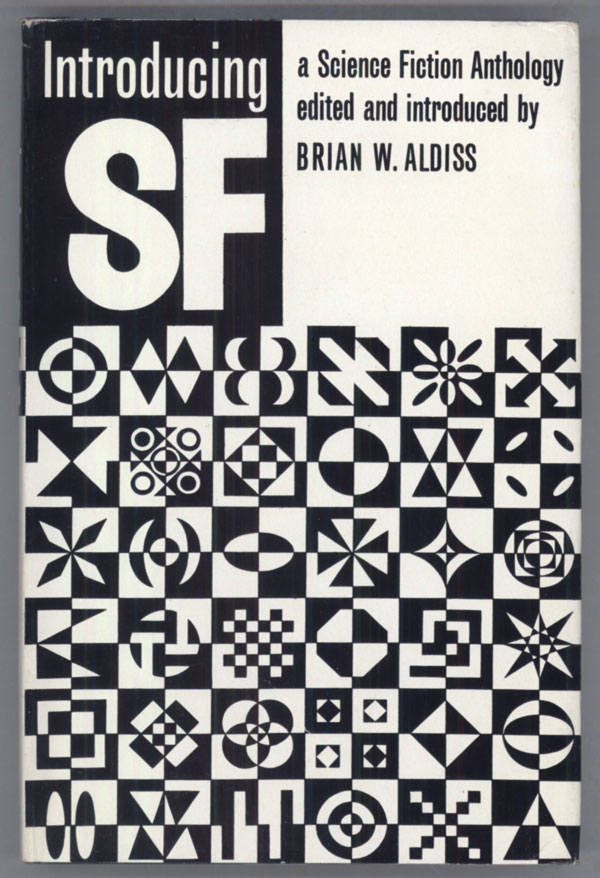 INTRODUCING SF: A SCIENCE FICTION ANTHOLOGY. Brian Aldiss.