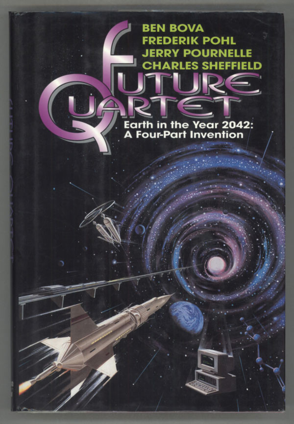FUTURE QUARTET: EARTH IN THE YEAR 2042: A FOUR-PART INVENTION. Ben Bova, Jerry Pournelle, Frederik Pohl, Charles Sheffield.