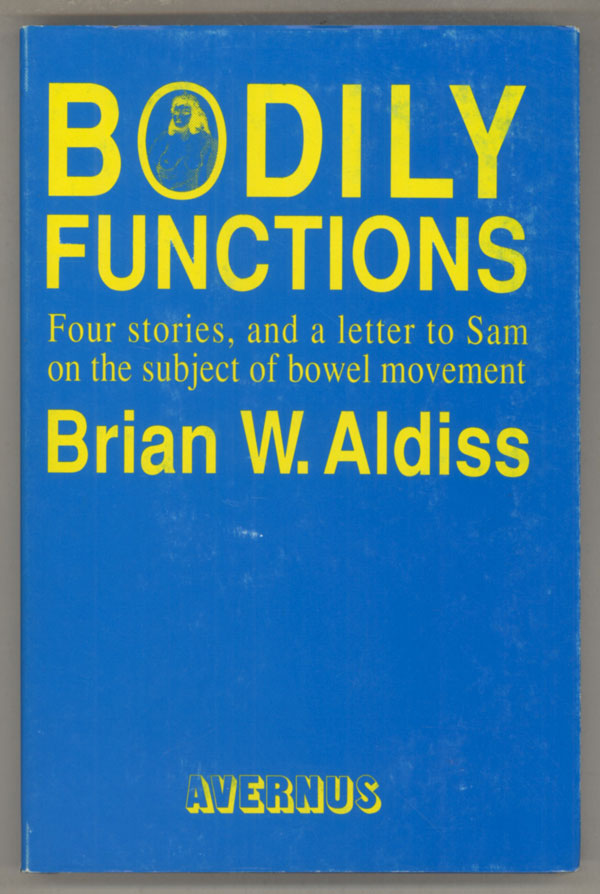 BODILY FUNCTIONS. Brian Aldiss.
