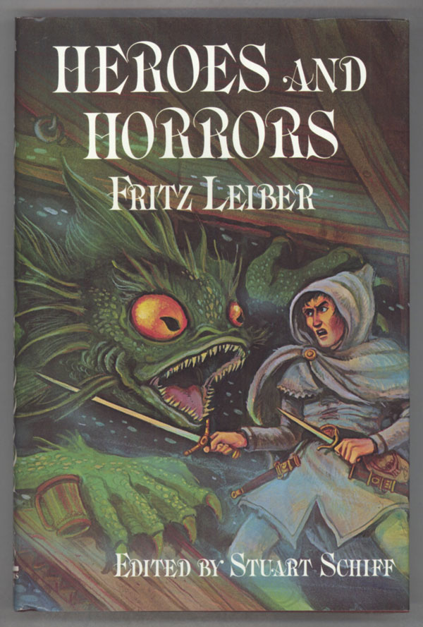 HEROES AND HORRORS. Fritz Leiber.