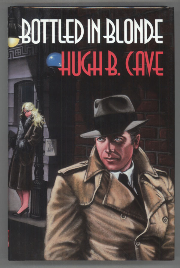 BOTTLED IN BLONDE: THE PETER KANE DETECTIVE STORIES. Hugh Cave.