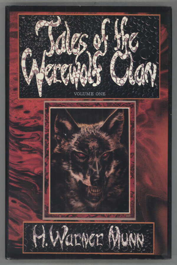 TALES OF THE WEREWOLF CLAN ... VOLUME I: IN THE TOMB OF THE BISHOP. H. Warner Munn.