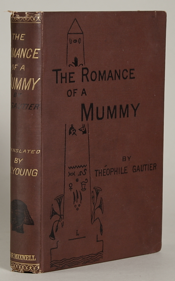 THE ROMANCE OF A MUMMY. Translated from the French of Théophile Gautier by M[aud] Young. Theophile Gautier.