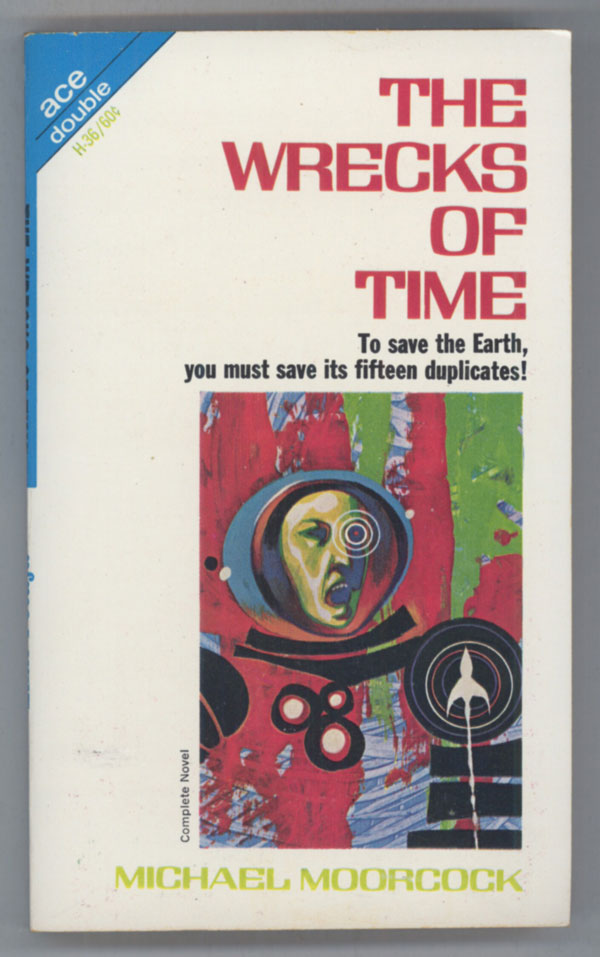 THE WRECKS OF TIME. Michael Moorcock.