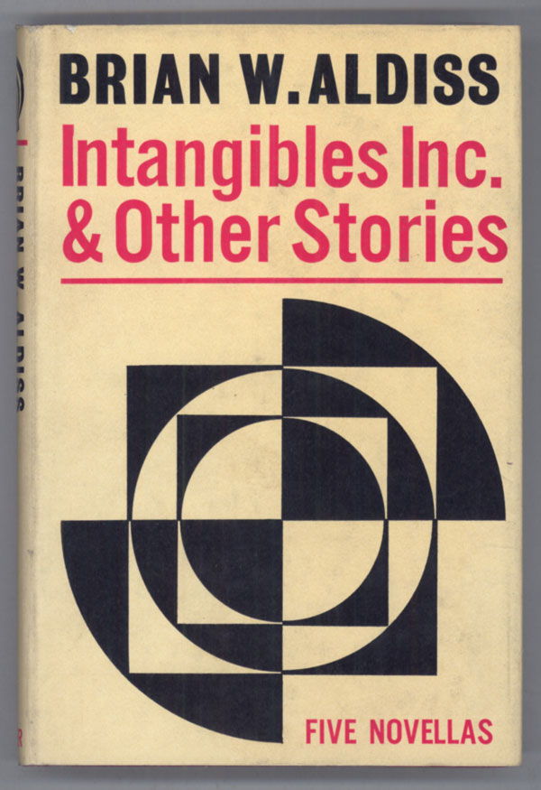 INTANGIBLES, INC. AND OTHER STORIES. Brian Aldiss.